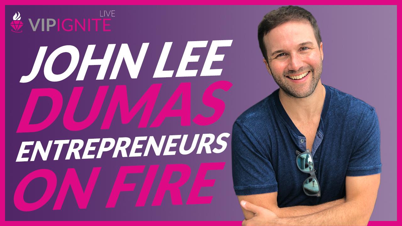 John Lee Dumas: Entrepreneurs on Fire