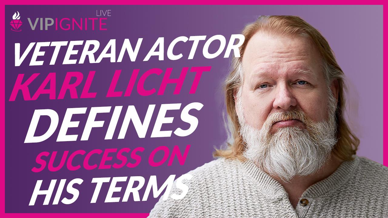 Veteran Actor Karl Licht Defines Success on His Terms